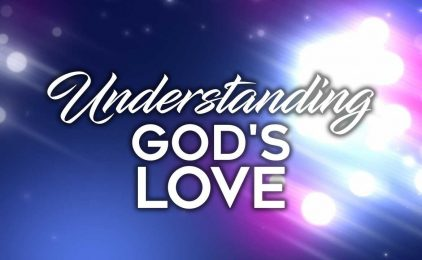 8 Things You Should Know about the Love of God